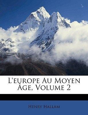 L'Europe Au Moyen Age, Volume 2 (English, French, Paperback): Henry Hallam