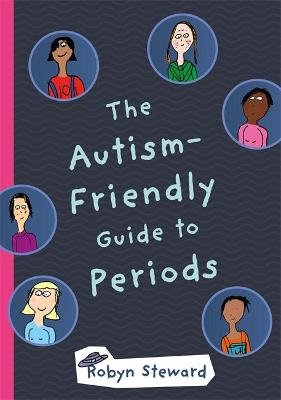 The Autism-Friendly Guide to Periods (Hardcover): Robyn Steward