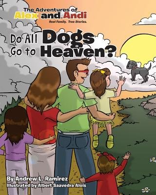 Do All Dogs Go to Heaven? (Paperback): Andrew L. Ramirez