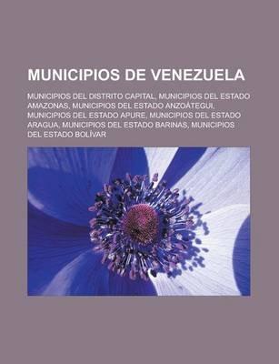 Municipios de Venezuela - Municipios del Distrito Capital, Municipios del Estado Amazonas, Municipios del Estado Anzoategui...