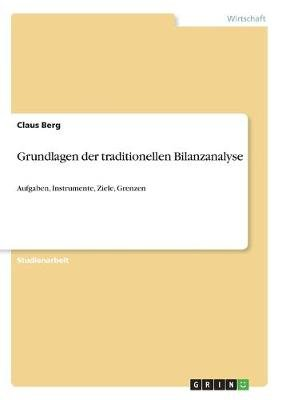 Grundlagen Der Traditionellen Bilanzanalyse (German, Paperback): Claus Berg