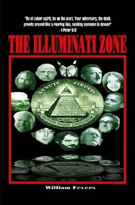 The Illuminati Zone (Paperback): William Fevers