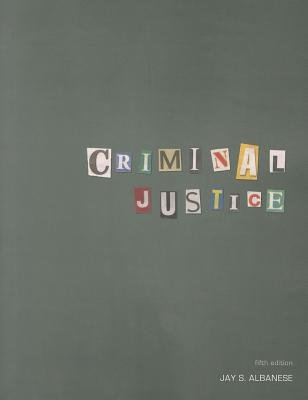 Criminal Justice - A Critical-Thinking Approach (Paperback, 5th edition): Jay S Albanese