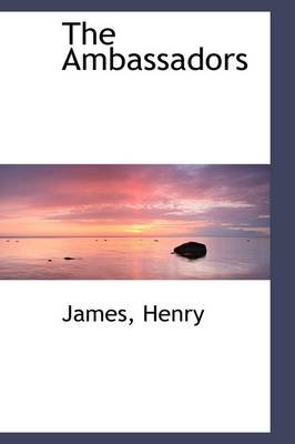 The Ambassadors - Vol. II (Hardcover): James Henry, Henry James