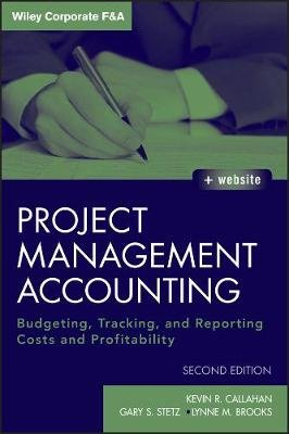 Project Management Accounting - Budgeting, Tracking, and Reporting Costs and Profitability with Website (Hardcover, 2nd...