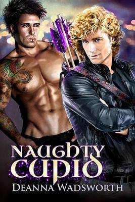 Naughty Cupid (Electronic book text): Deanna Wadsworth