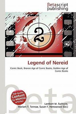 Legend of Nereid (Paperback): Lambert M. Surhone, Mariam T. Tennoe, Susan F. Henssonow
