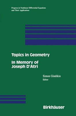 Topics in Geometry - In Memory of Joseph D'atri (Paperback, Softcover reprint of the original 1st ed. 1996): Simon Gindikin