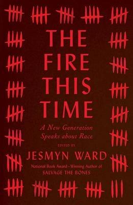 The Fire This Time - A New Generation Speaks about Race (Hardcover): Jesmyn Ward
