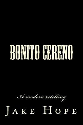 Bonito Cereno - A Modern Retelling (Paperback): Jake Hope