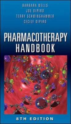 Pharmacotherapy Handbook (Paperback, 8th Revised edition): Barbara G. Wells, Joseph T. DiPiro, Terry L Schwinghammer, Cecily V....