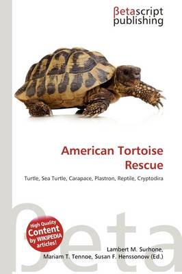 American Tortoise Rescue (Paperback): Lambert M. Surhone, Mariam T. Tennoe, Susan F. Henssonow