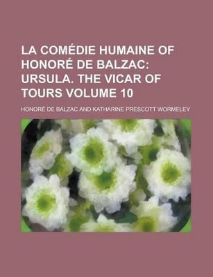 La Comedie Humaine of Honore de Balzac Volume 10 (Paperback): Honore De Balzac
