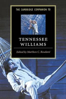 The Cambridge Companion to Tennessee Williams (Electronic book text): Matthew C. Roudane
