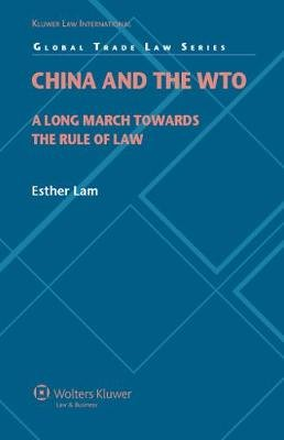 China and the WTO - A Long March towards the Rule of Law (Hardcover, New): Esther Lam
