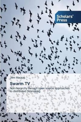 Swarm TV (Paperback): Mackay Jem