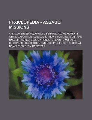 Ffxiclopedia - Assault Missions - Apkallu Breeding, Apkallu Seizure, Azure Ailments, Azure Experiments, Bellerophon's...