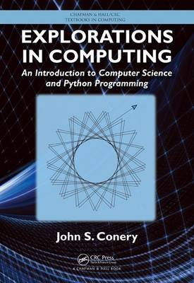 Explorations in Computing - An Introduction to Computer Science and Python Programming (Hardcover): John S. Conery