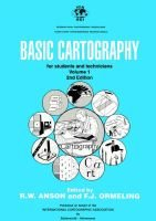 Basic Cartography Volume 1 - For Students and Technicians (Paperback, 2nd edition): R.W. Anson