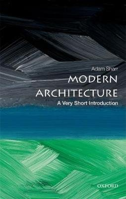 Modern Architecture: A Very Short Introduction (Paperback): Adam Sharr