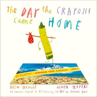 The Day The Crayons Came Home (Paperback): Drew Daywalt