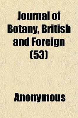 Journal of Botany, British and Foreign (53) (Paperback): Anonymous