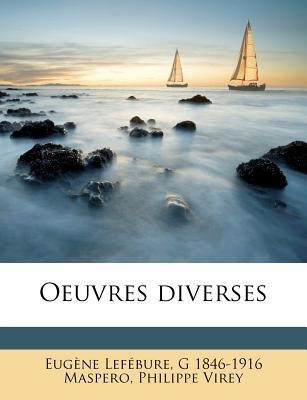 Oeuvres Diverses (French, Paperback): Eugne Lefbure, Gaston C. Maspero, Philippe Virey, Eugene Lefebure, G 1846-1916 Maspero