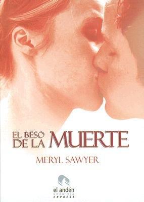 El Beso de la Muerte (Spanish, Hardcover): Meryl Sawyer