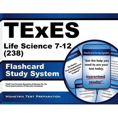 Texes Life Science 7-12 (238) Flashcard Study System - Texes Test Practice Questions and Review for the Texas Examinations of...