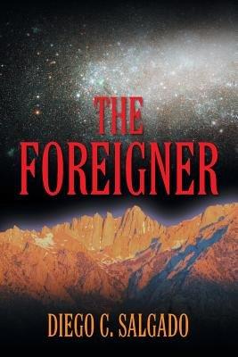 The Foreigner (Paperback): Diego C. Salgado