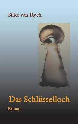 Das Schlusselloch (German, Hardcover): Silke Van Ryck