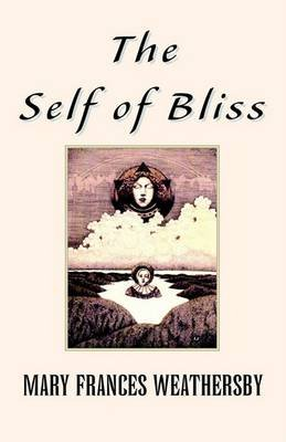The Self of Bliss (Hardcover): Mary Frances Weathersby