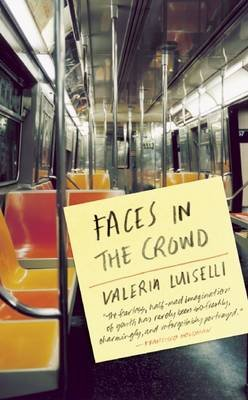 Faces in the Crowd (Paperback): Valeria Luiselli