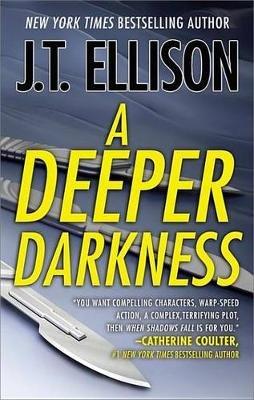 A Deeper Darkness (Electronic book text): J. T. Ellison