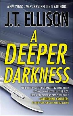 A Deeper Darkness (Electronic book text): J. T. Ellison