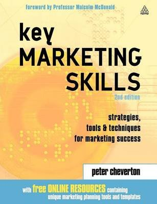 Key Marketing Skills: Strategies, Tools and Techniques for Marketing Success (Electronic book text, 2nd): Peter Cheverton