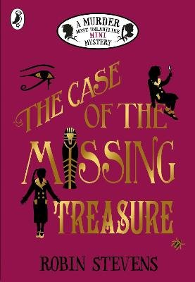 The Case of the Missing Treasure: A Murder Most Unladylike Mini Mystery (Paperback): Robin Stevens