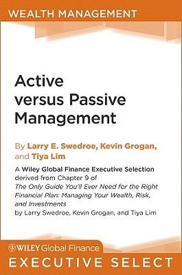 Active Versus Passive Management (Electronic book text): Larry E. Swedroe, Kevin Grogan, Tiya Lim