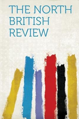 The North British Review (Paperback): Hard Press