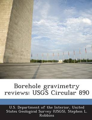 Borehole Gravimetry Reviews - Usgs Circular 890 (Paperback): Stephen L. Robbins