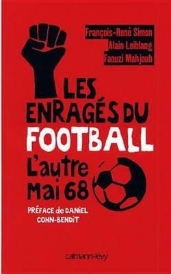 Les Enrages Du Football - L'Autre Mai 68 (French, Electronic book text): Faouzi Mahjoub, Alain Leiblang, Francois-Rene...
