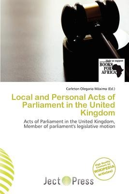 Local and Personal Acts of Parliament in the United Kingdom (Paperback): Carleton Olegario M. Ximo