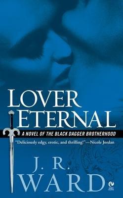 Lover Eternal - A Novel of the Black Dagger Brotherhood (Electronic book text): J.R. Ward