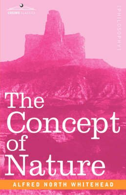 The Concept of Nature (Hardcover): Alfred North Whitehead