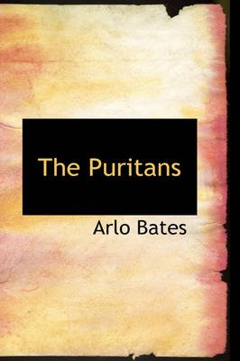The Puritans (Hardcover): Arlo Bates