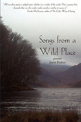 Songs from a Wild Place (Paperback): Jason Kirkey