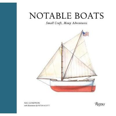 Notable Boats - Small Craft, Many Adventures (Hardcover): Nic Compton
