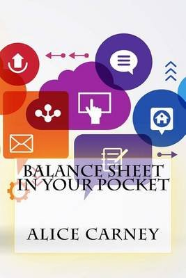 Balance Sheet in Your Pocket (Paperback): Alice Carney