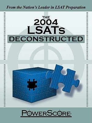 The 2004 LSATs Deconstructed (Paperback): David M Killoran, Jon M Denning, Steven G Stein
