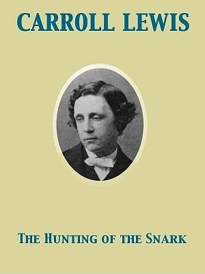 The Hunting of the Snark (Electronic book text): Lewis Carroll